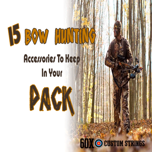 15 BOW HUNTING ACCESSORIES TO KEEP IN YOUR PACK
