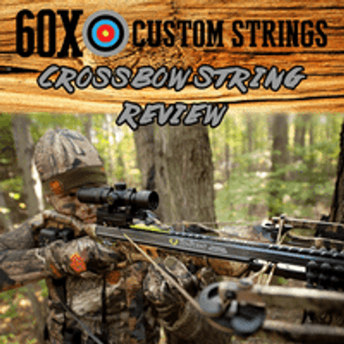 60X CROSSBOW STRING REVIEW…..1,000 SHOTS