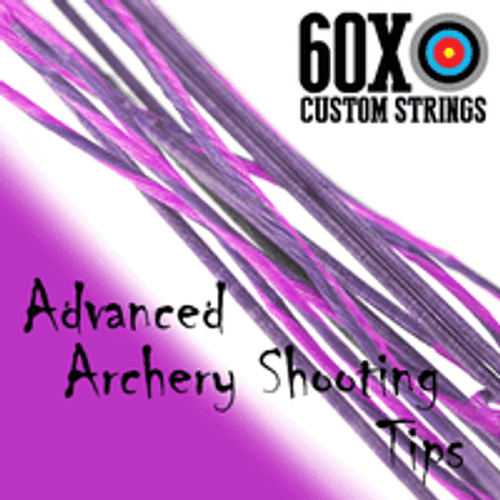 ADVANCED ARCHERY SHOOTING TIPS – GETTING OVER THE HUMP