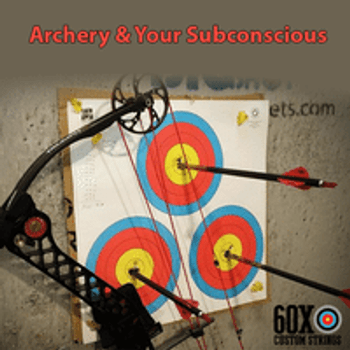 ARCHERY AND YOUR SUBCONSCIOUS