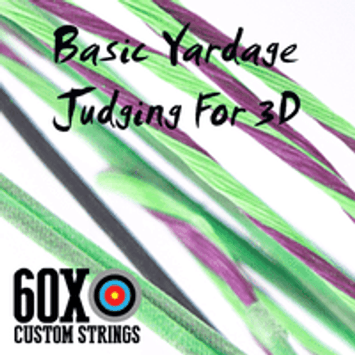 BASIC YARDAGE JUDGING FOR 3D