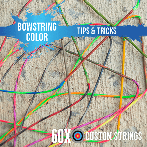 Bowstring Color Tips & Tricks