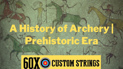 A History of Archery | Prehistoric Era