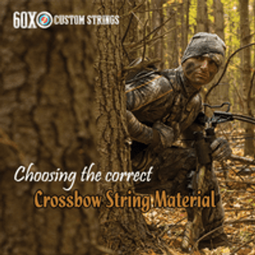 CHOOSING THE CORRECT CROSSBOW STRING MATERIAL