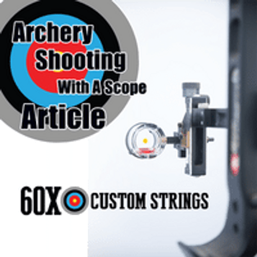 ARCHERY SHOOTING WITH A SCOPE