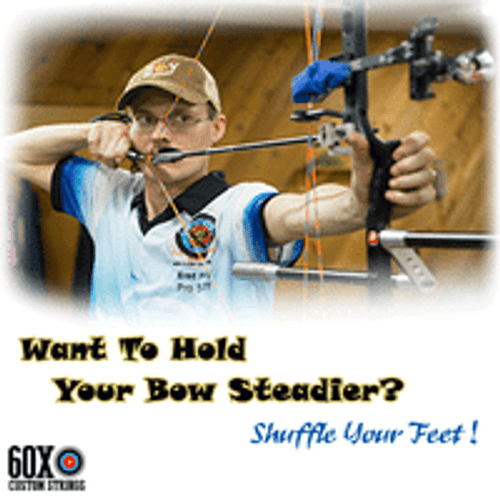 WANT TO HOLD YOUR BOW STEADIER? SHUFFLE YOUR FEET!