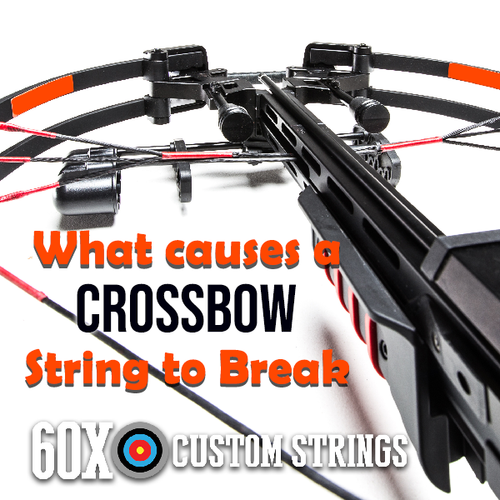 What causes a crossbow string to break?