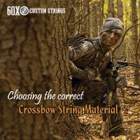 CHOOSING THE CORRECT CROSSBOW STRING MATERIAL - 60X Custom