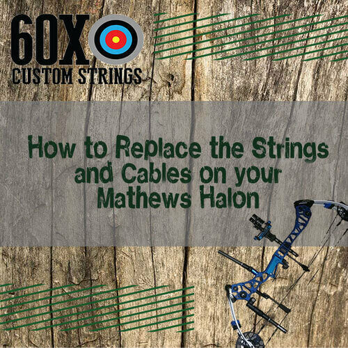Replacing Bowstring And Cables On A Mathews Halon 60x