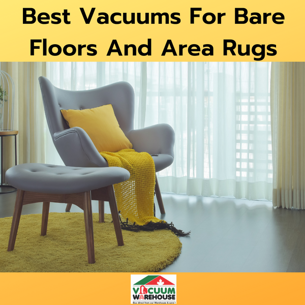 Best Vacuums For Bare Floors and Rugs