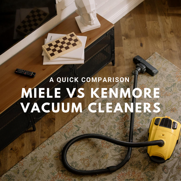 Which is better?  Kenmore Vacuum vs Miele Vacuum Cleaner
