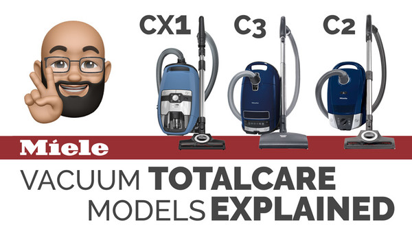 Whats The Difference Between the Miele TotalCare Models of Vacuum Cleaners. Miele C2, CX1 and C3 TotalCare.