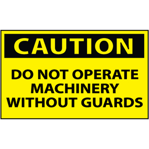 Caution Do Not Operate Machinery Without Guards 3x5 Pressure Sensitive Vinyl Safety Label 5 Per Package