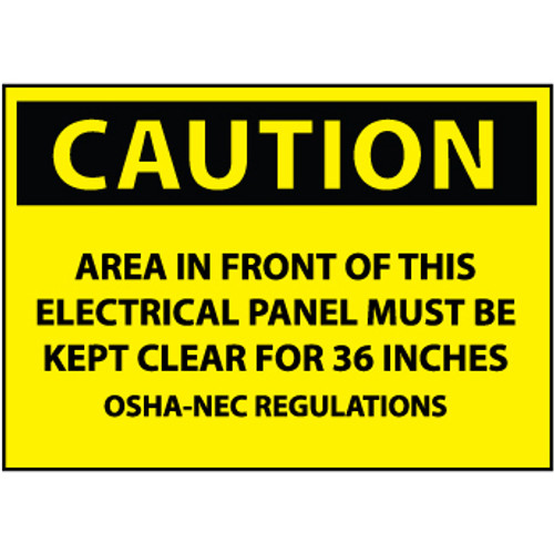 Caution Area In Front Of This Electrical Panel Must Be Kept Clear For 36 Inches OSHA-NEC Regulations 7x10 Pressure Sensitive Vinyl Sign