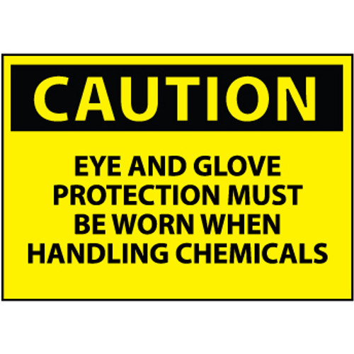 Caution Eye And Glove Protection Must Be Worn When Handling Chemicals 10x14 Aluminum Sign