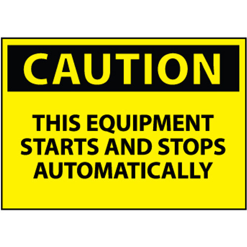 Caution This Equipment Starts And Stops Automatically 10x14 Aluminum Sign