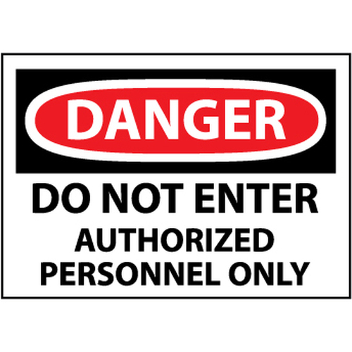 Danger Do Not Enter Authorized Personnel Only, 7x10 Rigid Plastic Sign
