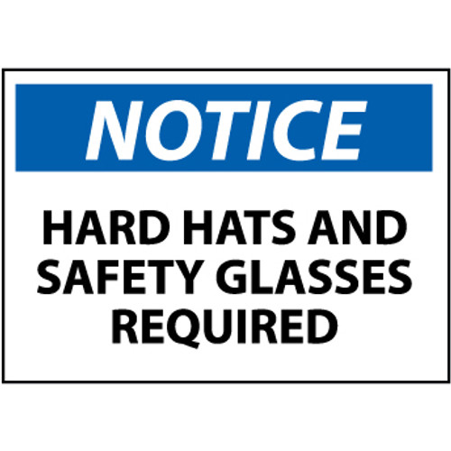 Notice Hard Hat And Safety Glasses Required, 10x14 Rigid Plastic Sign