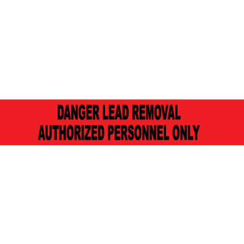 """Danger Lead Removal Authorized Personnel Only, 3 mil 3""""x1000', Barricade Tape"""