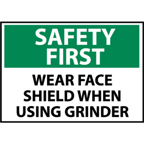 Safety First Wear Face Shield When Using Grinder 10x14 Rigid Plastic Sign
