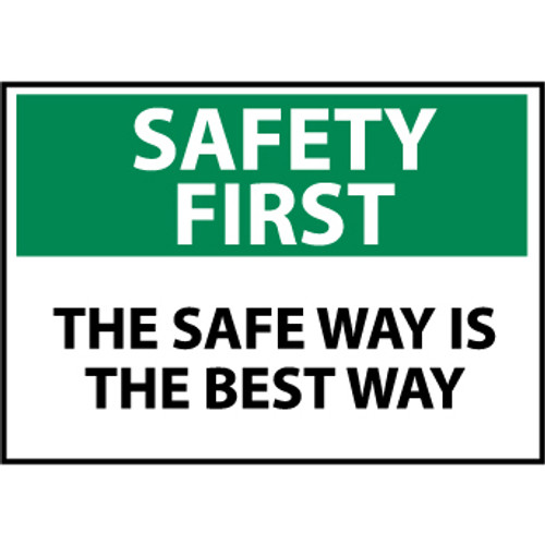 Safety First The Safe Way Is The best Way 7x10 Pressure Sensitive Vinyl Sign