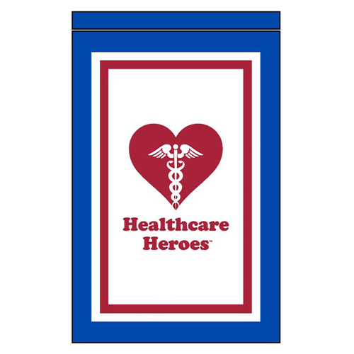 Healthcare Heroes Garden Flag 12in x 18in Nylon