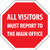 All Visitors Must Report To The Main Office, Octagon , 12x12 Plastic Sign