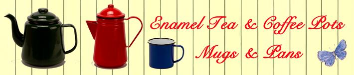 Enamel Tea Pots, Coffee Pots, Mugs & Pans
