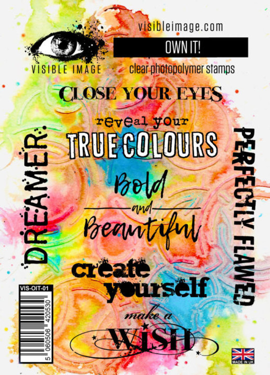 Visible Image - Own It! (VIS-OIT-01)  Clear photopolymer stamps  Measurements: create yourself 7cm x 2.25cm bold & beautiful 6cm x 4cm close your eyes 8.25cm x 0.75cm make a wish 7.5cm x 2.75cm dreamer 7.25 x 1.25cm reveal your true colours 7.5cm x 2.25cm perfectly flawed 9cm x 1.25cm