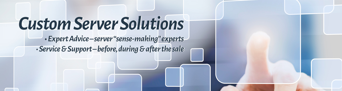Custom Server Solutions! Expert Advice - server  Sensing Making Experts