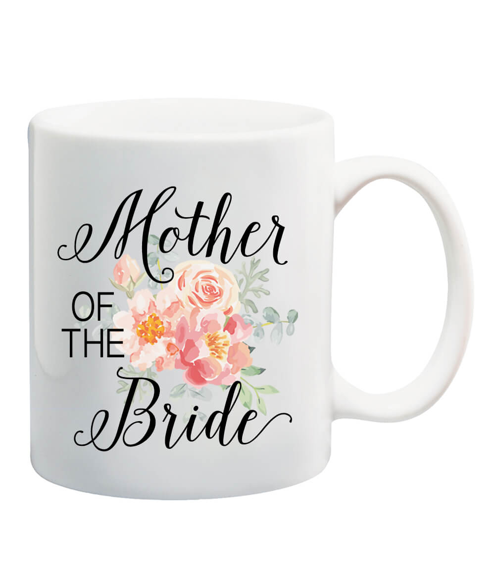 Our Mother of the Bride mug is the perfect wedding gift for your mom because its a keepsake shes sure to use often!