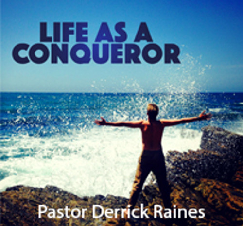 Living Life as a Conqueror