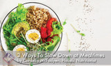 3 Ways to Slow Down at Mealtimes