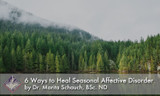 6 Ways to Heal Seasonal Affective Disorder