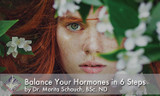 Balance Your Hormones in 6 Steps