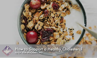 How to Support a Healthy Cholesterol