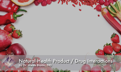 Natural Health Products & Drug Interactions