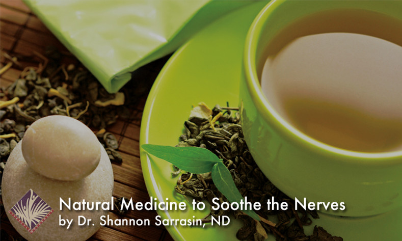 Natural Medicine To Soothe The Nerves
