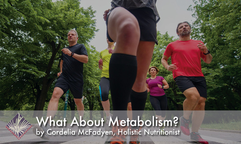 What About Metabolism?