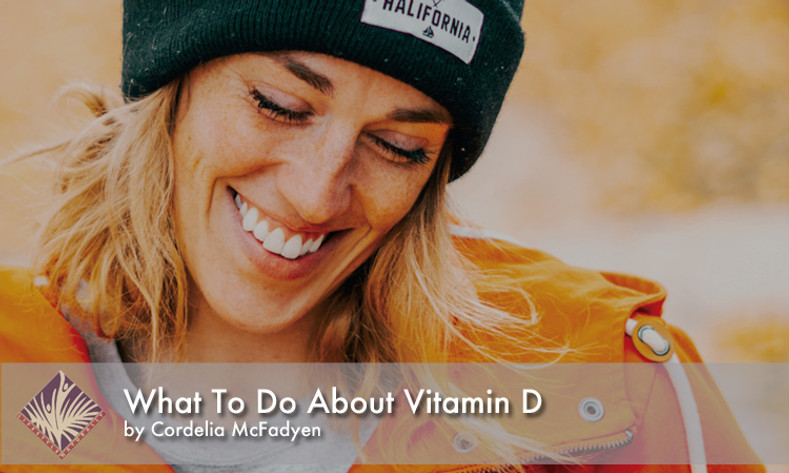 What To Do About Vitamin D