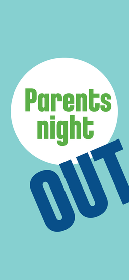 SOLD OUT! - Parents Night Out!