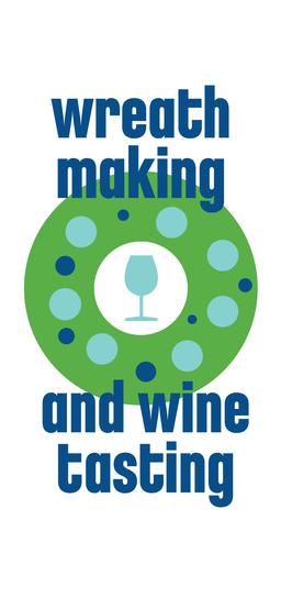 Wreath Making & Wine Tasting