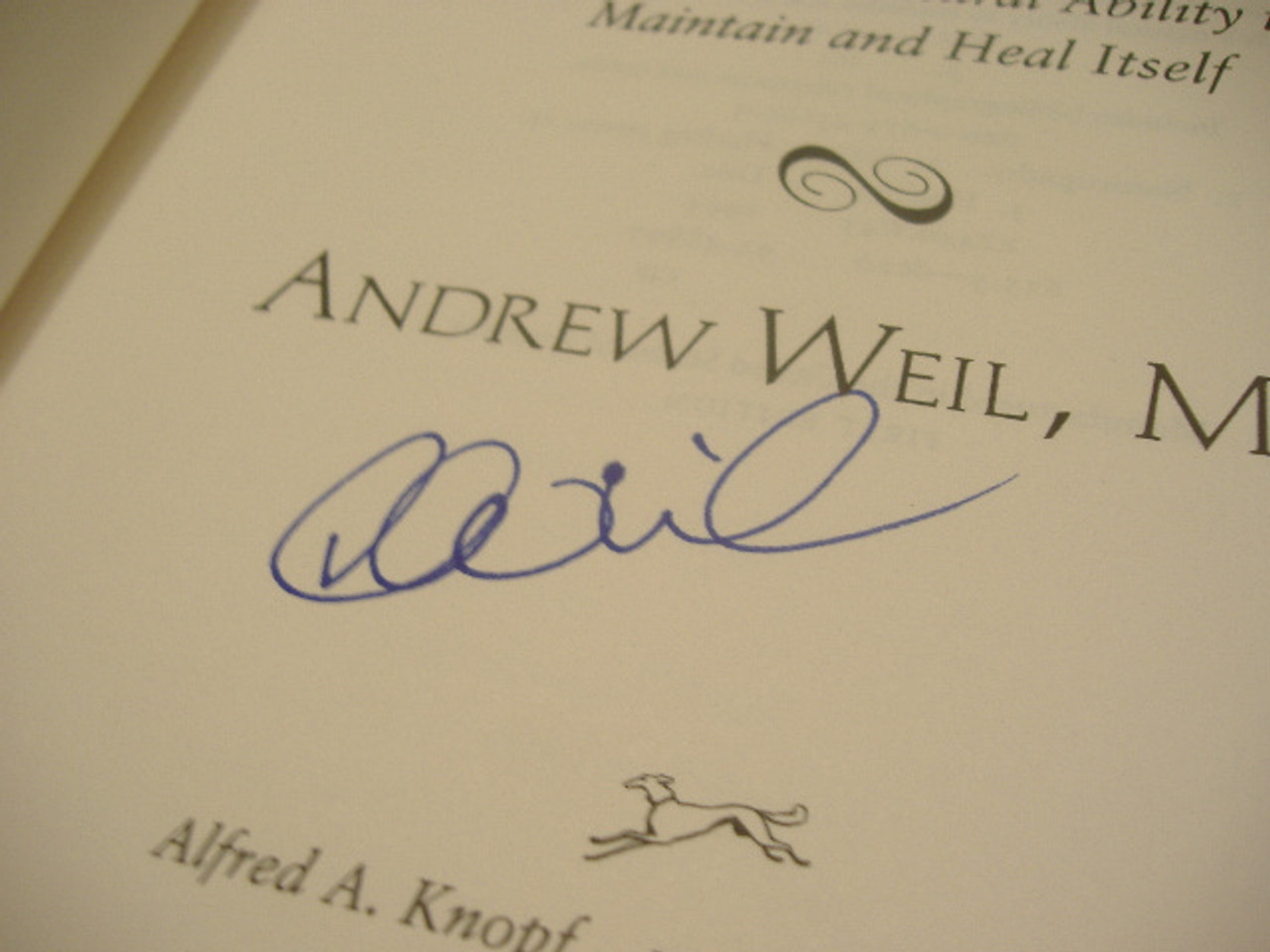 Weil, Andrew M.D.-Spontaneous Healing How To Discover And Enchance Your Body'S Natural Ability To Maintain And Heal Itself --Signed Book