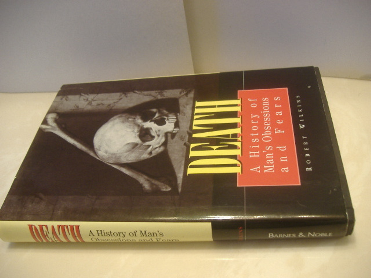 Wilkins, Robert-Death-A History Of Man'S Obsessions And Fears-Book-Signed 1990
