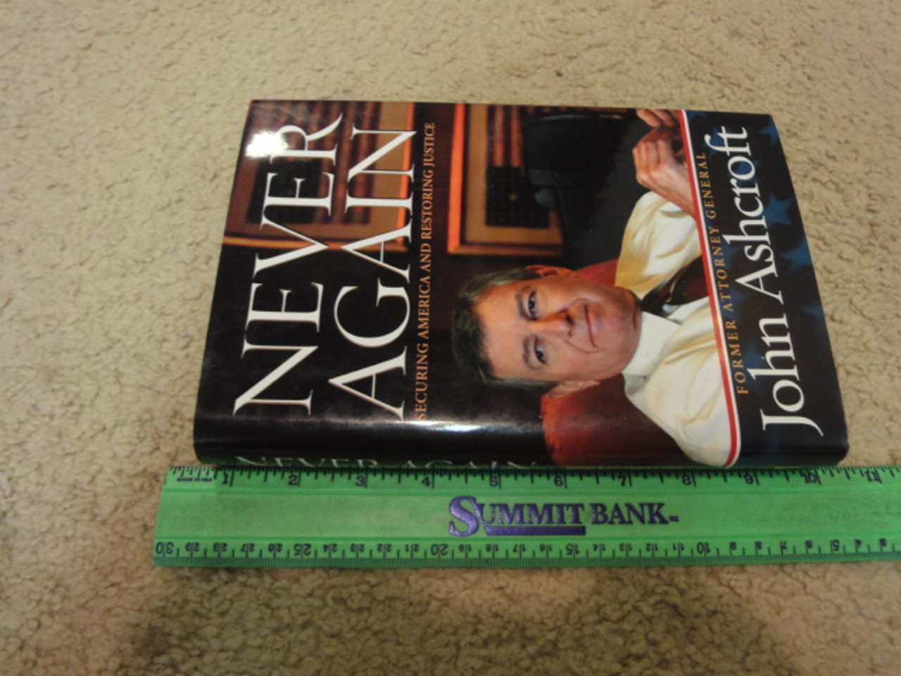 """Ashcroft, John """"Never Again"""" 2006 Book Signed Autograph First Edition"""