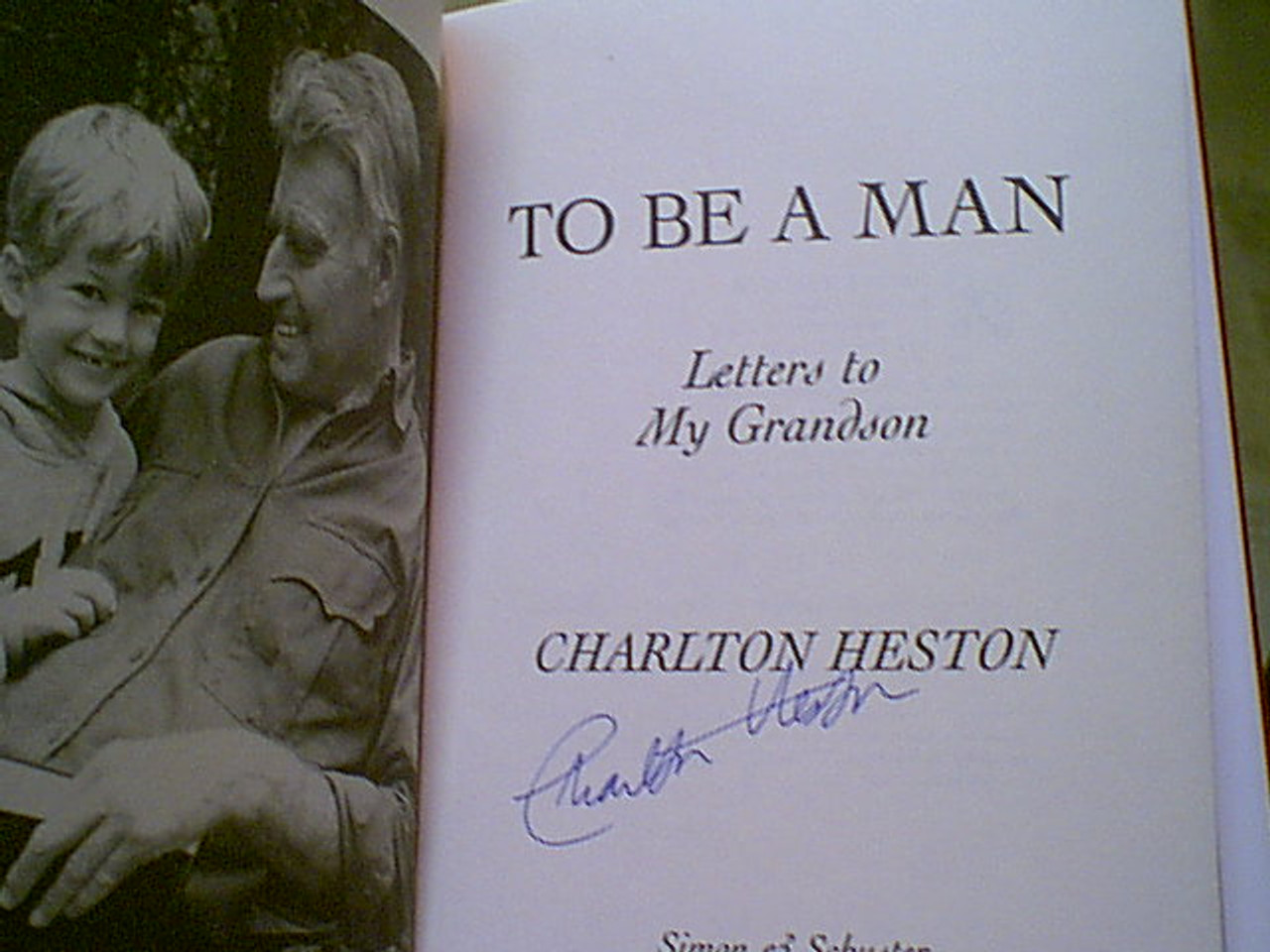 """Heston, Charlton """"To Be A Man-Letters To My Grandson"""" 1997 Book Signed Autograph Photos"""