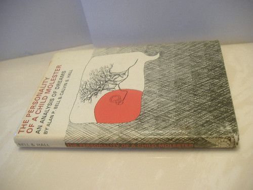 Hall, Calvin S. And Bell, Alan P.-The Personality Of A Child Molester: An Analysis Of Dreams--Book Signed 1971