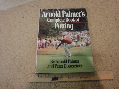 """Palmer, Arnold """"Complete Book Of Putting"""" 1966 Book Signed Autograph Color Photos Golf"""