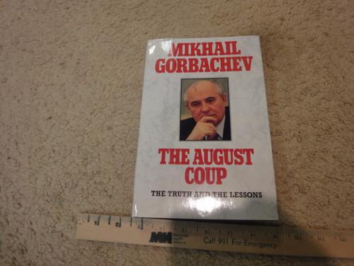 "Gorbachev, Mikhail ""The August Coup"" 1991 Book Signed Autograph Photos Russia"