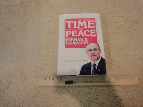 "Gorbachev, Mikhail ""A Time For Peace"" 1985 Book Signed Autograph Photos Russia"